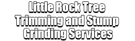 Little Rock Tree Trimming and Stump Grinding Services Logo-We Offer Tree Trimming Services, Tree Removal, Tree Pruning, Tree Cutting, Residential and Commercial Tree Trimming Services, Storm Damage, Emergency Tree Removal, Land Clearing, Tree Companies, Tree Care Service, Stump Grinding, and we're the Best Tree Trimming Company Near You Guaranteed!